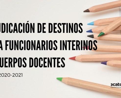 Procedimiento y calendario para la adjudicacion de destinos curso 2020 2021 interinos de cuerpos docentes