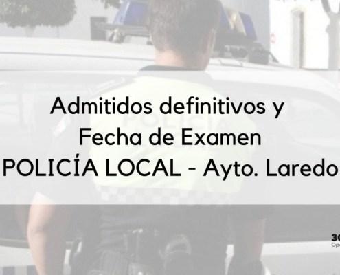 Admitidos definitivos y fecha examen Policia Local Laredo