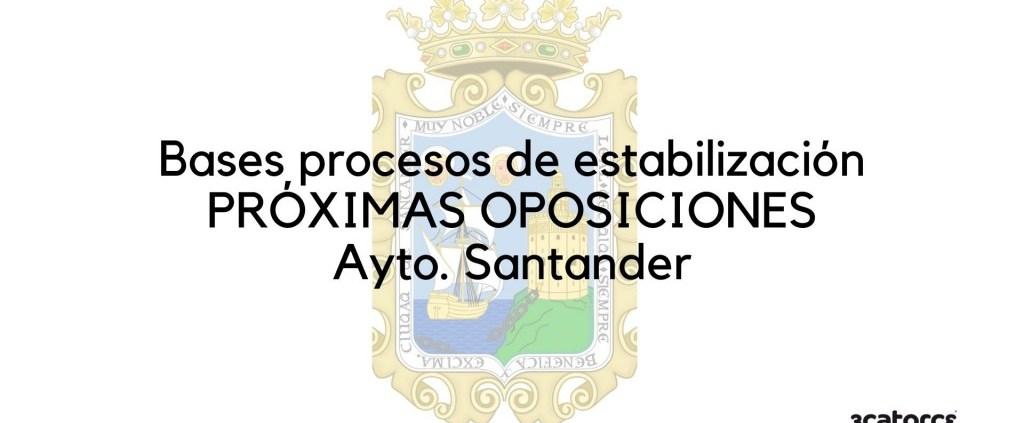 Publicadas-nuevas-plazas-oposiciones-Ayuntamiento-Santander-y-bases-procesos-estabilizacion-que-van-a-regir-las-convocatorias Correccion convocatoria Auxiliar Administrativo Miengo 2020