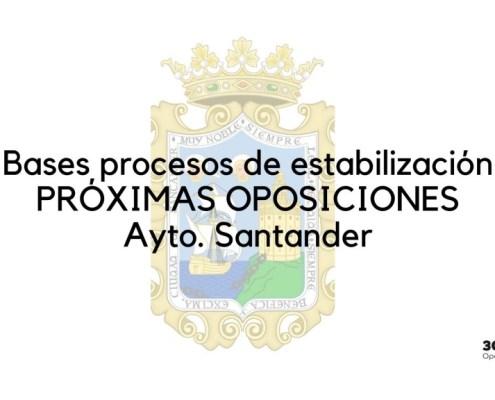 Publicadas nuevas plazas oposiciones Ayuntamiento Santander y bases procesos estabilizacion que van a regir las convocatorias