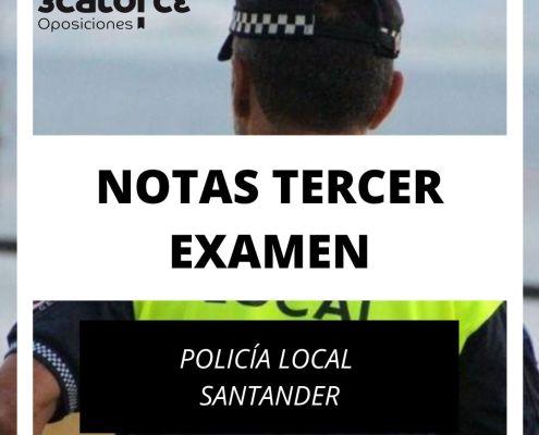 Notas tercer examen Policia Local Santander