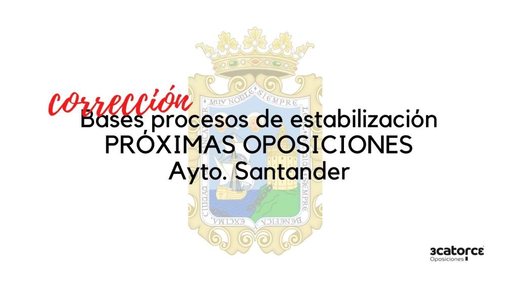 Correccion-de-bases-oposiciones-Santander-que-regulan-los-procesos-para-la-estabilizacion-de-empleo-temporal Correccion de bases oposiciones Santander que regulan los procesos para la estabilizacion de empleo temporal