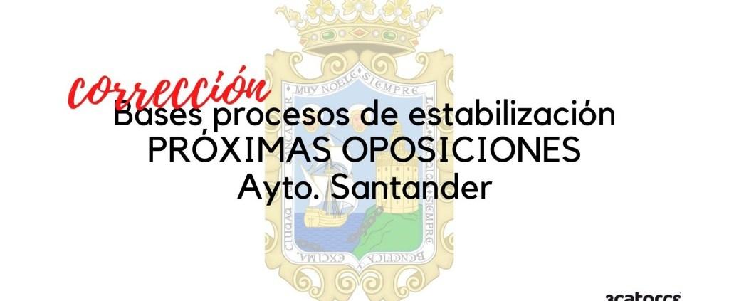 Correccion-de-bases-oposiciones-Santander-que-regulan-los-procesos-para-la-estabilizacion-de-empleo-temporal Correccion convocatoria Auxiliar Administrativo Miengo 2020