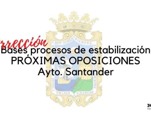 Correccion de bases oposiciones Santander que regulan los procesos para la estabilizacion de empleo temporal