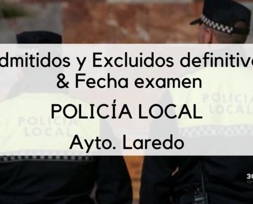 Lista de admitidos definitivos Policia Local Laredo y fecha primera prueba