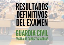 Resultado-definitivos-examen-guardia-civil-2020 Reclaman cambios academicos en requisitos guardia civil