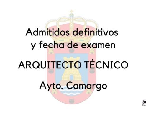 Lista de admitidos definitva y fecha de examen de la oposicion arquitecto tecnico Camargo