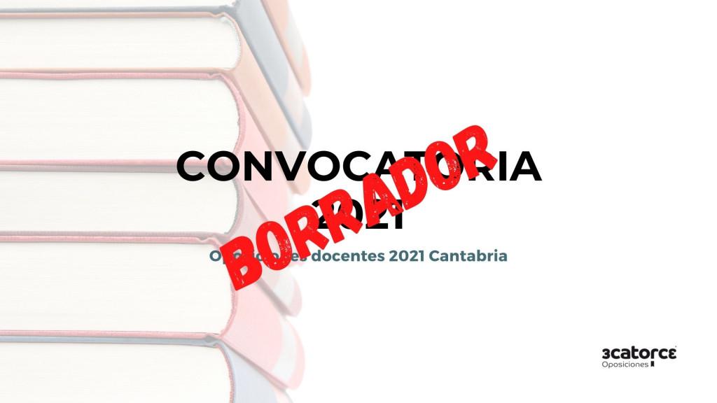 Borrador-convocatoria-oposiciones-secundaria-2021-Cantabria Borrador convocatoria oposiciones secundaria 2021 Cantabria