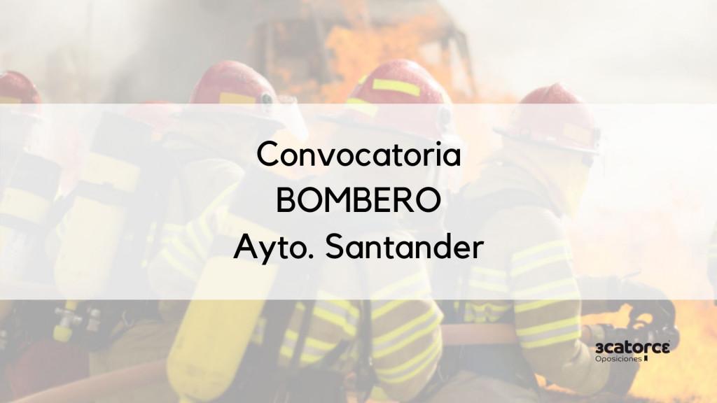 Convocatoria-oposicion-Bombero-Santander-3-plazas Convocatoria oposicion Bombero Santander 3 plazas