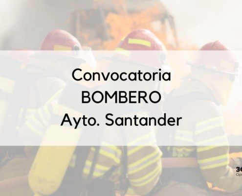Convocatoria oposicion Bombero Santander 3 plazas