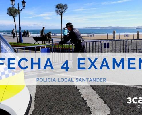 Fecha cuarto examen oposiciones Policia Local Santander