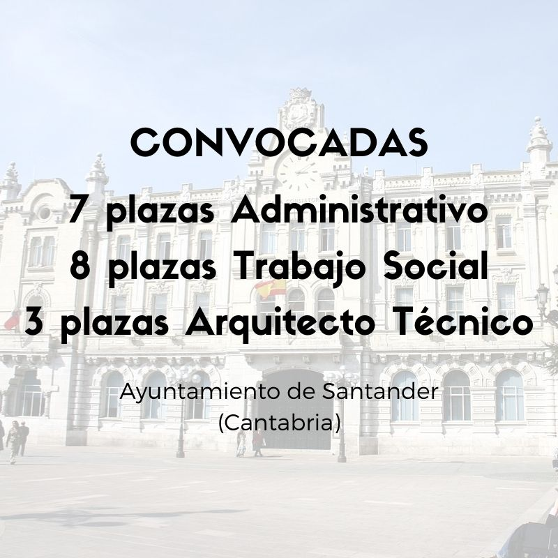 Convocada-oposicion-administrativo-Santander convocatoria oposicion administrativo Santander 2021