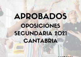 Lista-de-aprobados-con-plaza-Secundaria-Cantabria-2021 Protestas contra el enfoque de las oposiciones maestros cantabria