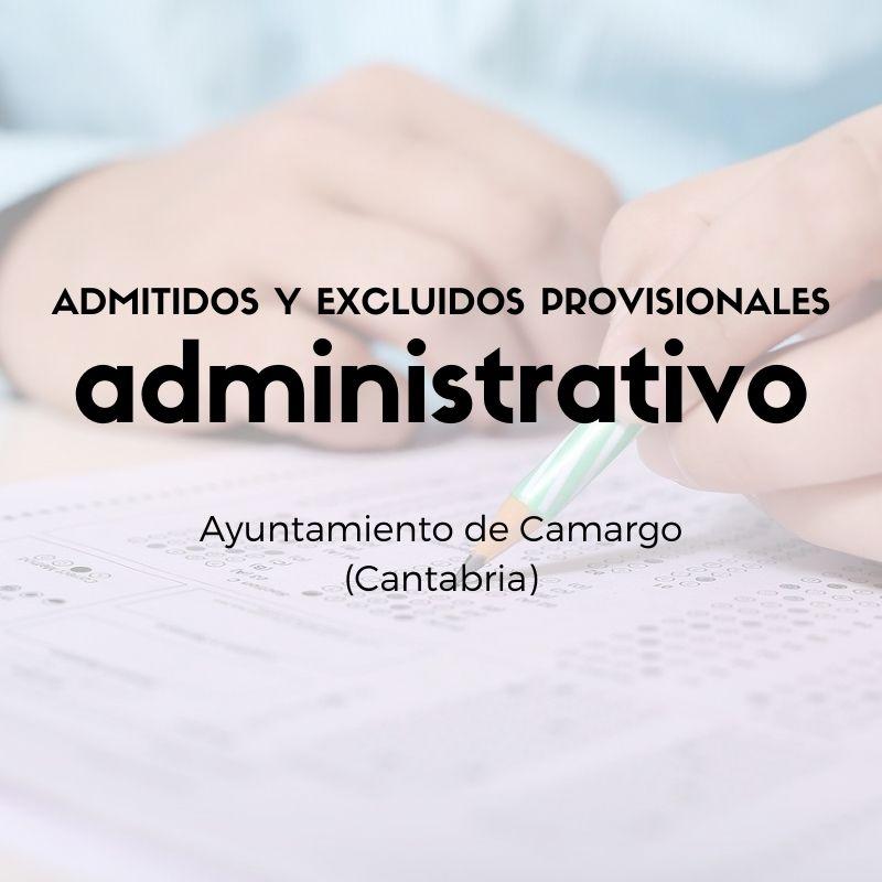 Oposicion-Administrativo-Camargo-Cantabria-Admitidos-y-excluidos-provisionales Oposicion Administrativo Camargo Cantabria Admitidos y excluidos provisionales