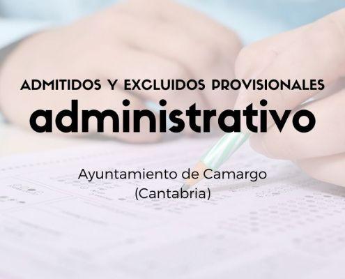 Oposicion Administrativo Camargo Cantabria Admitidos y excluidos provisionales