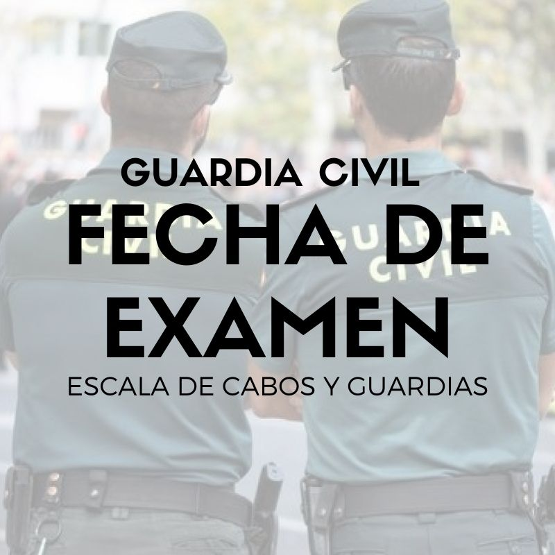 Fecha-examen-guardia-civil-2021-y-admitidos-provisionales Fecha examen guardia civil 2021 y admitidos provisionales