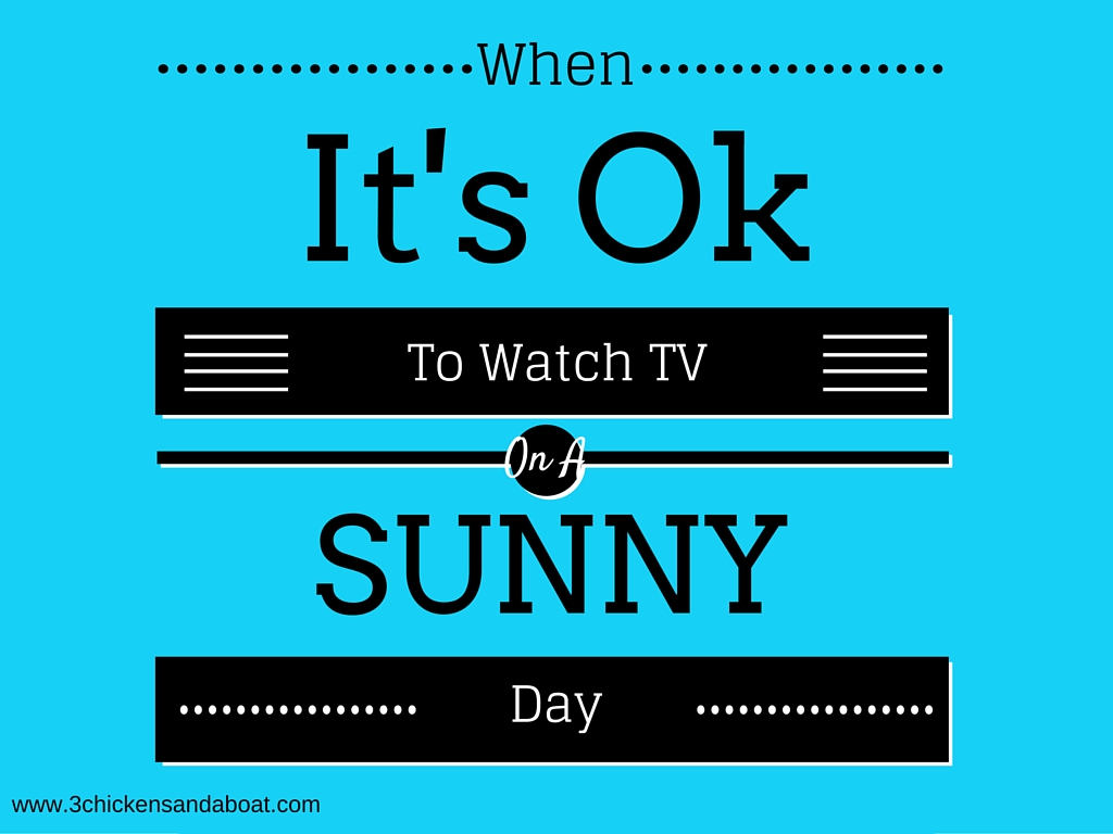 When It's Ok To Watch Netflix on A Sunny Day