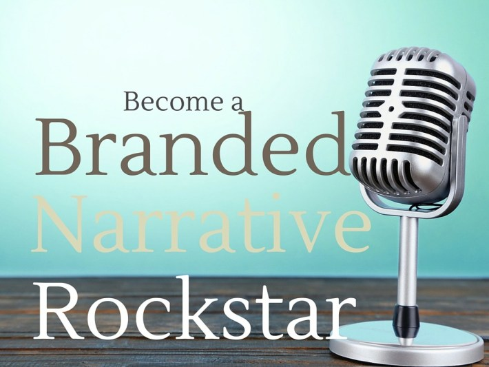 be a branded narrative rockstar