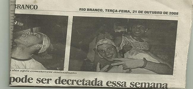 Foto dos acusados de assassinar Joseh Alexandre foi postada nos jornais da capital durante o Carnavale, em Brasileia