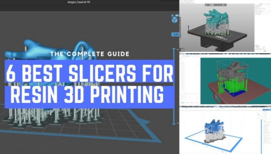 Top 6 Best Resin 3D Slicers in 2021 (SLA/DLP/LCD)