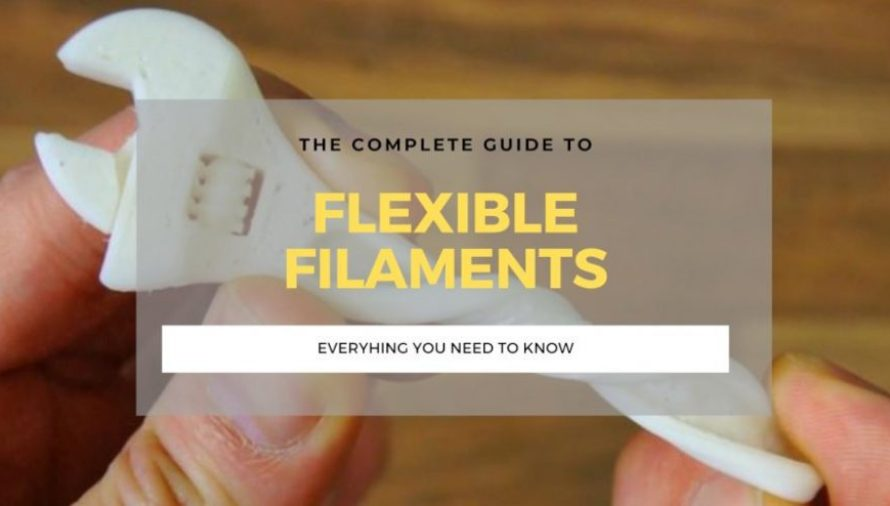 The Complete Flexible Filaments 3D Printing Guide