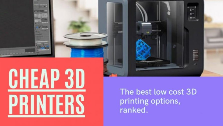 The 12 Best Cheap 3D Printers 2021 (Starting at $100!)
