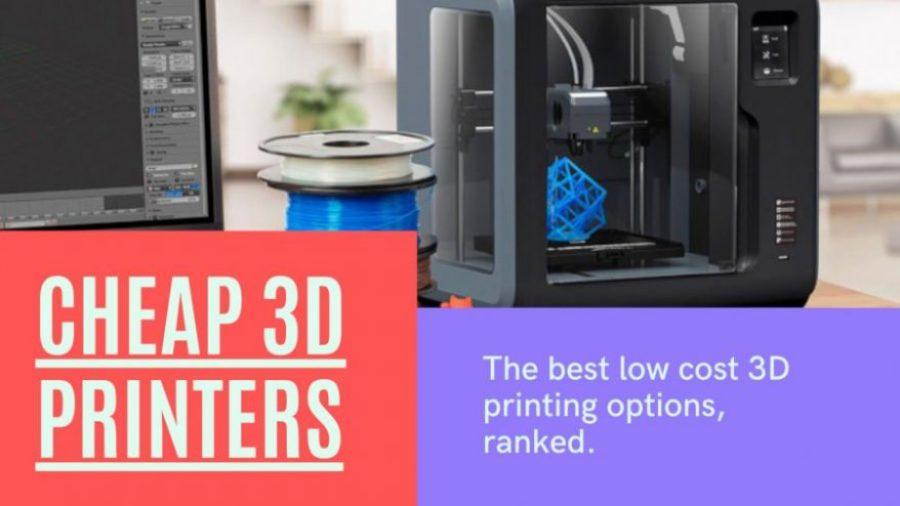 cheap 3d printer ranking budget