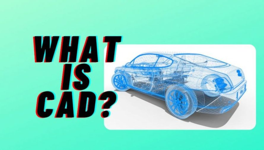 What is CAD? Definition, Advantages and Uses Explained