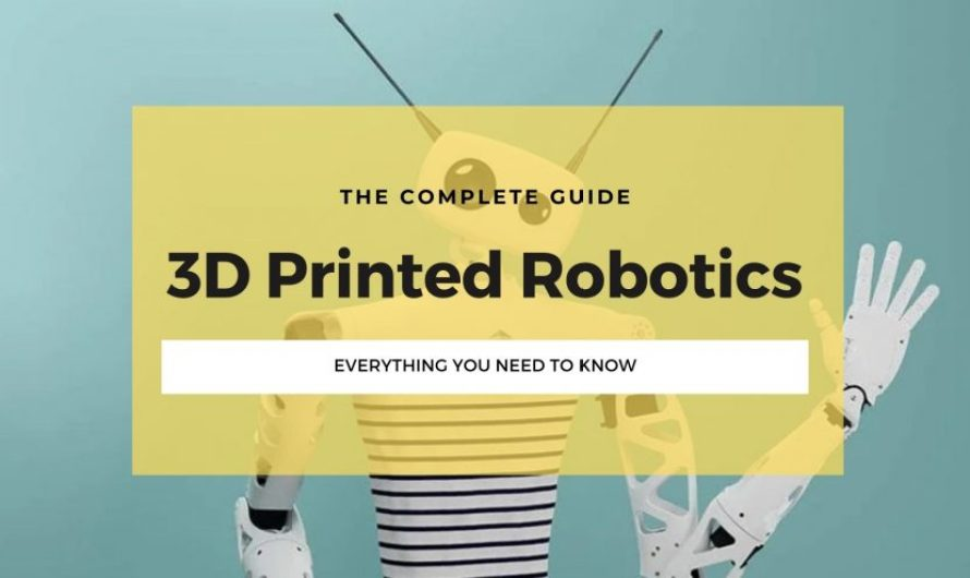 Why 3D Printing & Robotics Are A Perfect Match