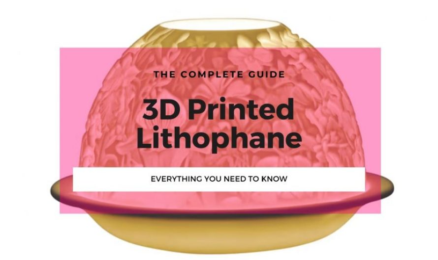 3D Printing Lithophane: All You Need to Know