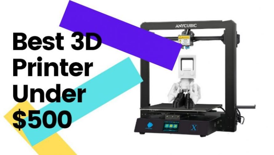 6 Of The Best 3D Printers Under $500 in 2021