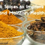 6 Spices to Improve and Maintain Health