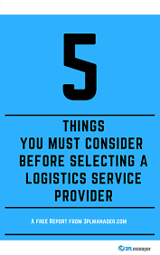 5 Things You Need To Consider When Selecting A Logistics Service Provider V3