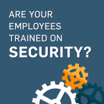 Why It's Worth Investing In Your Company's Data Security Training
