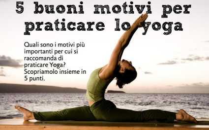 5 buoni motivi per praticare lo yoga