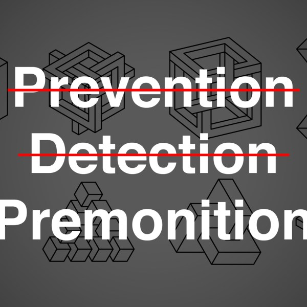 Cyber Premonition: The End of the Prevention vs Detection Debate.