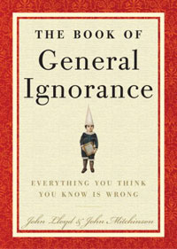 """The Book Of General Ignorance"" – Everything You Think You Know Is Wrong"