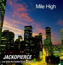 Jackopierce – Mile High – Live From Soiled Dove In Denver