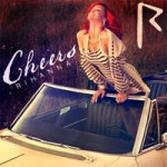 "Party Anthem – Rihanna's ""Cheers"""