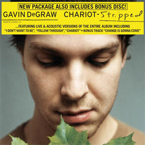 Gavin DeGraw - Chariot Stripped (2004)