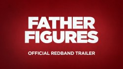 Father Figures Redband Trailer