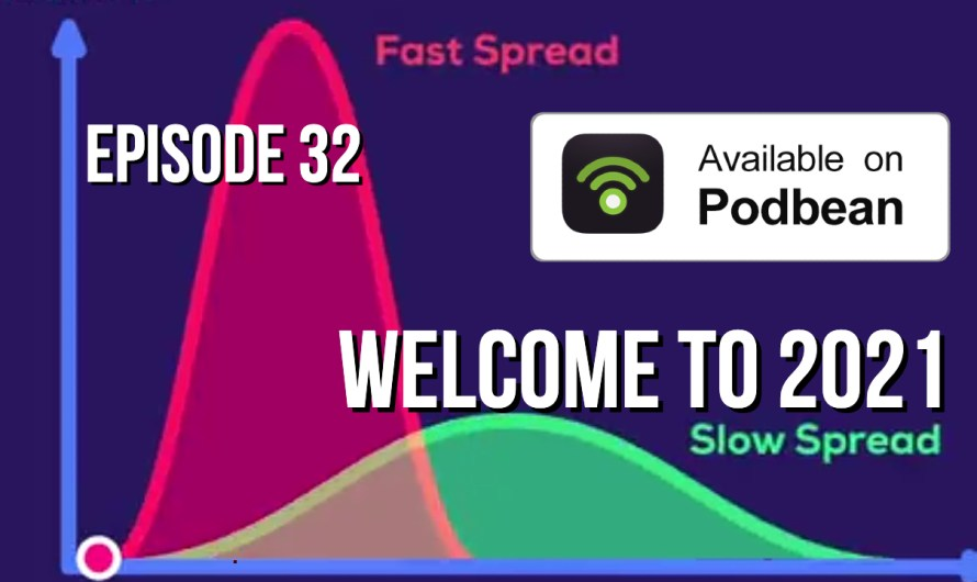 Episode 32 – Welcome To 2021