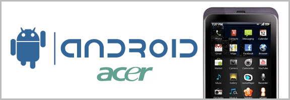 Acer Stream | New Android Phone On The Block | 40Tech