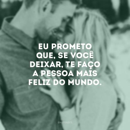 Prometo te fazer a mais feliz