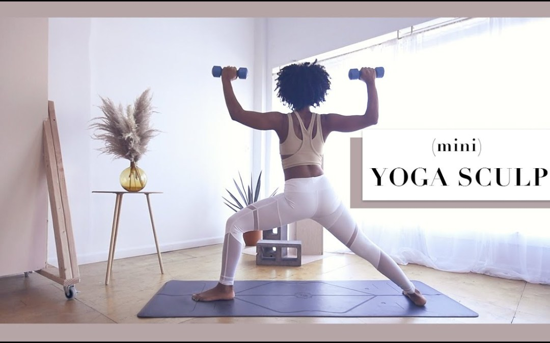 Mini Yoga Sculpt (w/ weights) | Perfect as a warm up too!