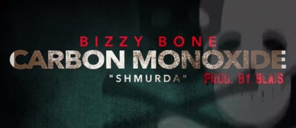 Bizzy Bone - Carbon Monoxide 580
