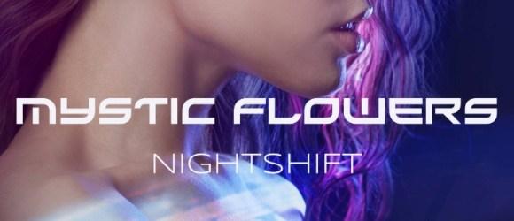 Mystic Flowers - Night Shift