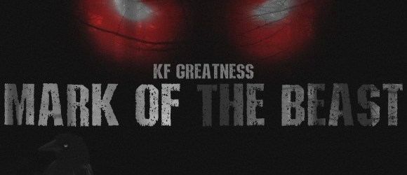 KF Greatness - Mark of the Beast