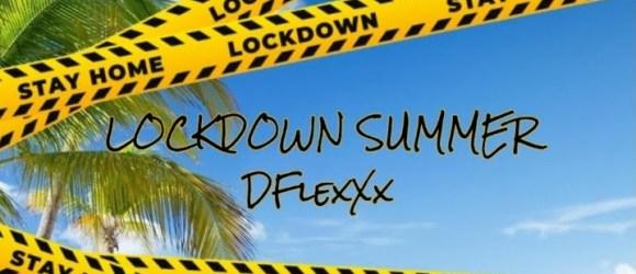 DFlexXx - Lockdown Summer