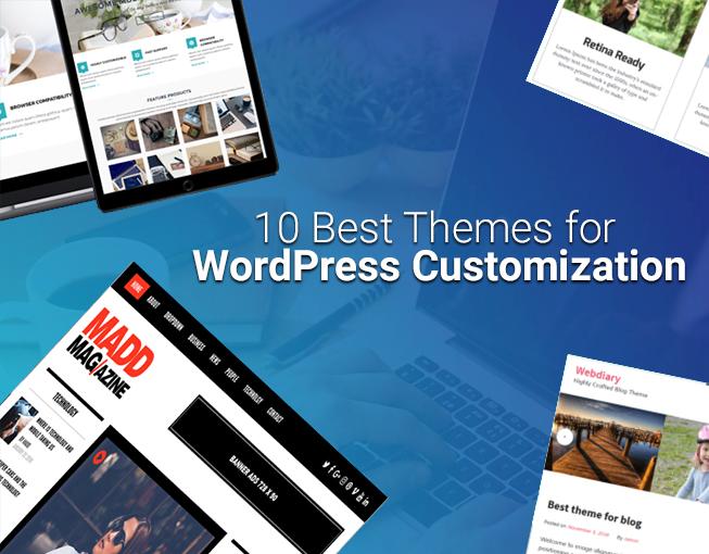 10 Best Themes for WordPress Customization